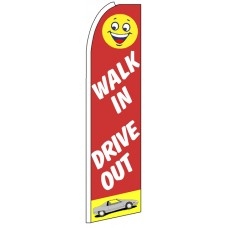 Walk In Drive Out - Feather Flag Banner